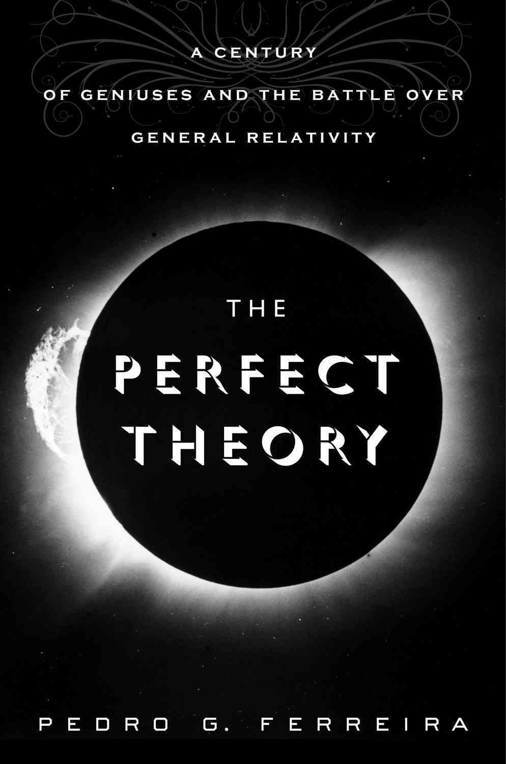 The Perfect Theory By Ferreira, Pedro G.