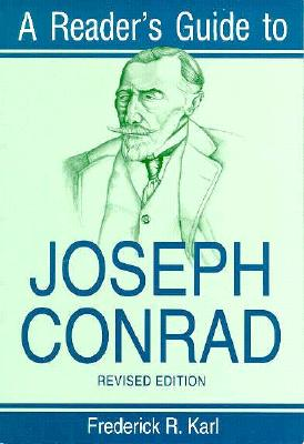 A Reader's Guide to Joseph Conrad By Karl, Frederick R.