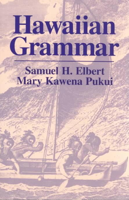 Hawaiian Grammar By Elbert, Samuel H./ Puku, Mary Kawena